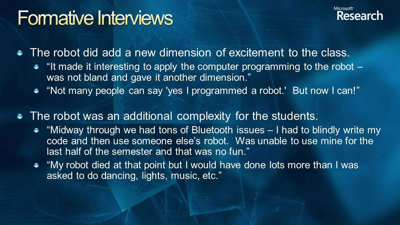 The robot did add a new dimension of excitement to the class.
