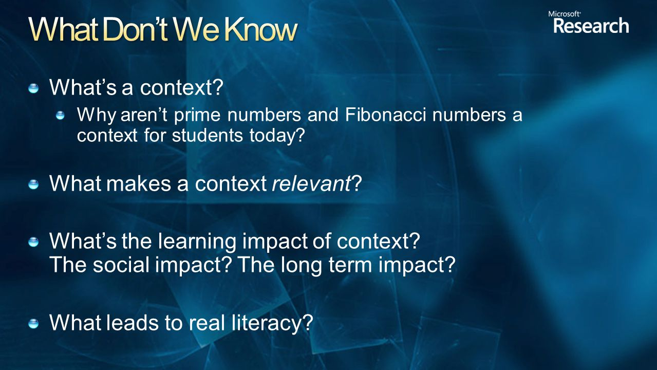 What's a context. Why aren't prime numbers and Fibonacci numbers a context for students today.