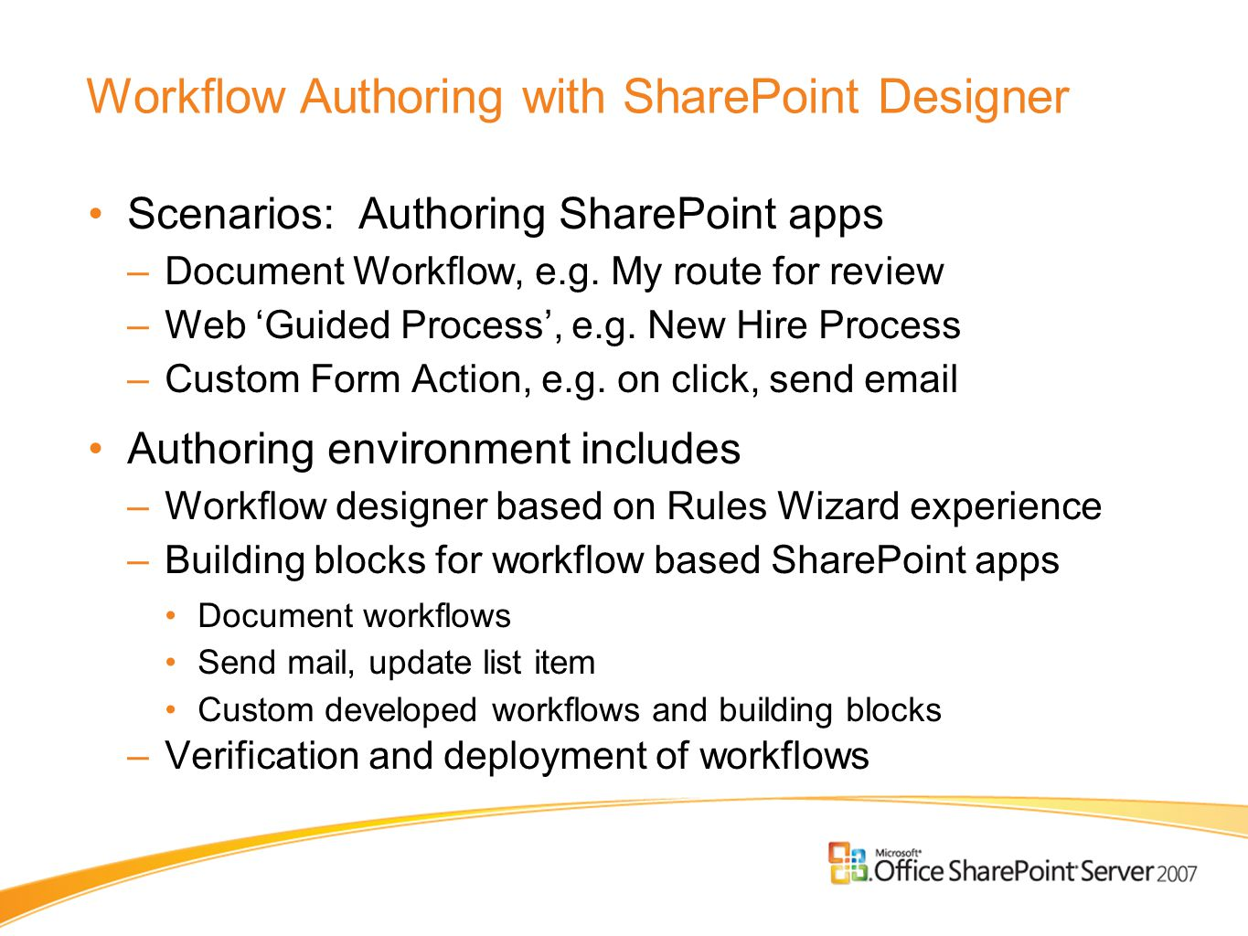 Workflow Authoring with SharePoint Designer Scenarios: Authoring SharePoint apps –Document Workflow, e.g.