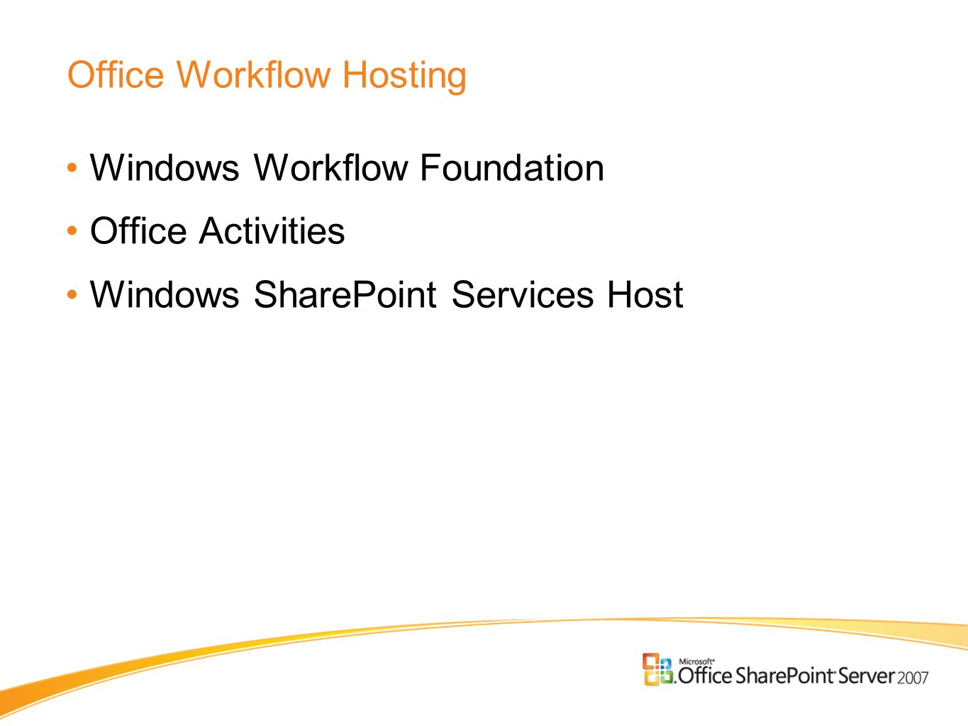 Office Workflow Hosting Windows Workflow Foundation Office Activities Windows SharePoint Services Host