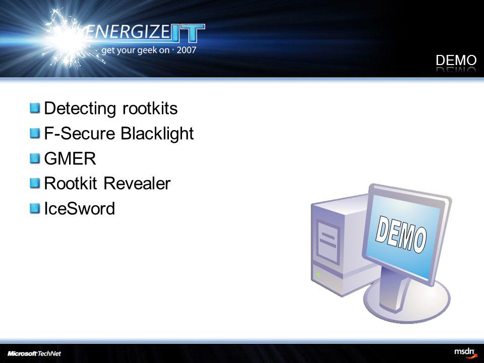 Detecting rootkits F-Secure Blacklight GMER Rootkit Revealer IceSword