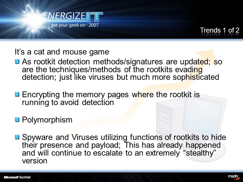 It's a cat and mouse game As rootkit detection methods/signatures are updated; so are the techniques/methods of the rootkits evading detection; just l