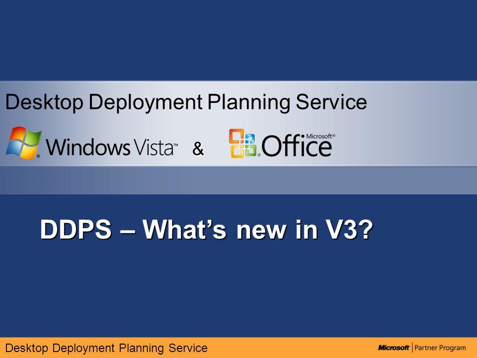 Desktop Deployment Planning Service DDPS – What's new in V3 & Desktop Deployment Planning Service