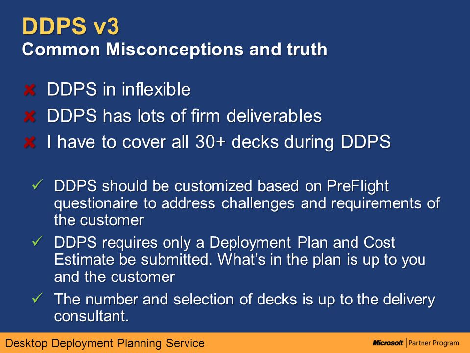Desktop Deployment Planning Service DDPS v3 70-624 Preparation Materials Preparation Guide There is no update to the exam requirements for DDPS V3 delivery, consultants must pass exam 70-624 Check out the MSL Preparation Guide for 70-624 online MSL Preparation Guide for 70-624 onlineMSL Preparation Guide for 70-624 online Check out Microsoft Deployment web site.