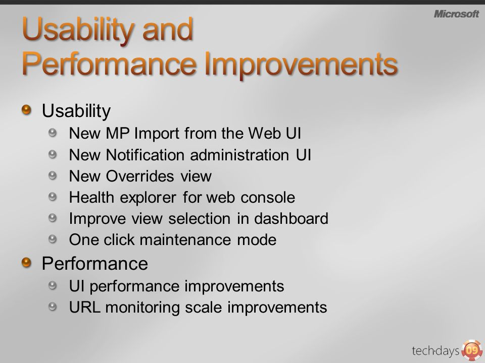 Usability New MP Import from the Web UI New Notification administration UI New Overrides view Health explorer for web console Improve view selection in dashboard One click maintenance mode Performance UI performance improvements URL monitoring scale improvements