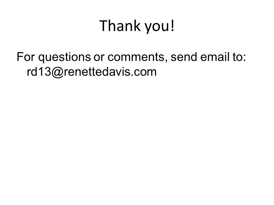 Thank you! For questions or comments, send email to: rd13@renettedavis.com