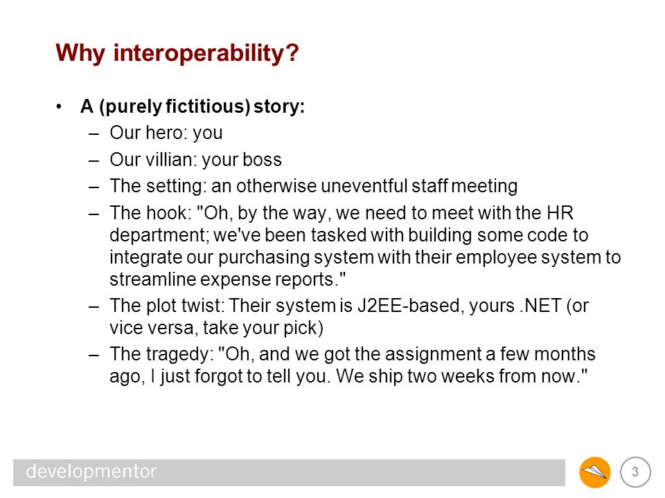 44 Business Logic/Business Logic interop J2EE calling COM+ –best bet is probably SOAP Activation approach hosting JNI DLLs in J2EE servers is tricky if RPC toolkit has zero native footprint, might be doable almost guarantees out-of-process connection –or, create a front-end channel to the COM+ component web service or remoting target (IIOP, preferably) more work, more maintenance –be careful of security concerns remember, don t rely on the firewall or HTTP/S assume insecurity