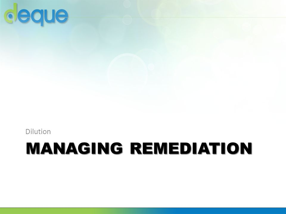 MANAGING REMEDIATION Dilution