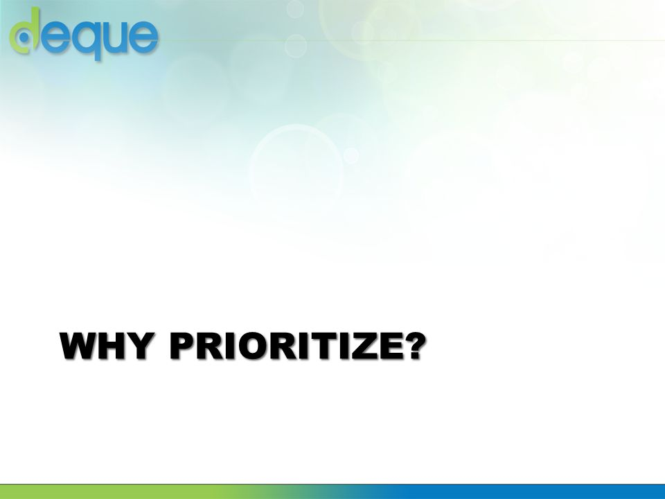 WHY PRIORITIZE?