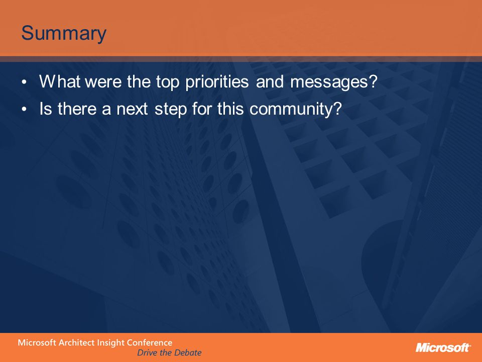 Summary What were the top priorities and messages? Is there a next step for this community?