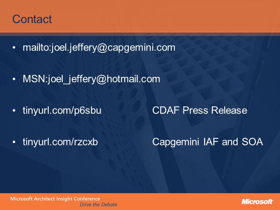 Contact mailto:joel.jeffery@capgemini.com MSN:joel_jeffery@hotmail.com tinyurl.com/p6sbuCDAF Press Release tinyurl.com/rzcxb Capgemini IAF and SOA