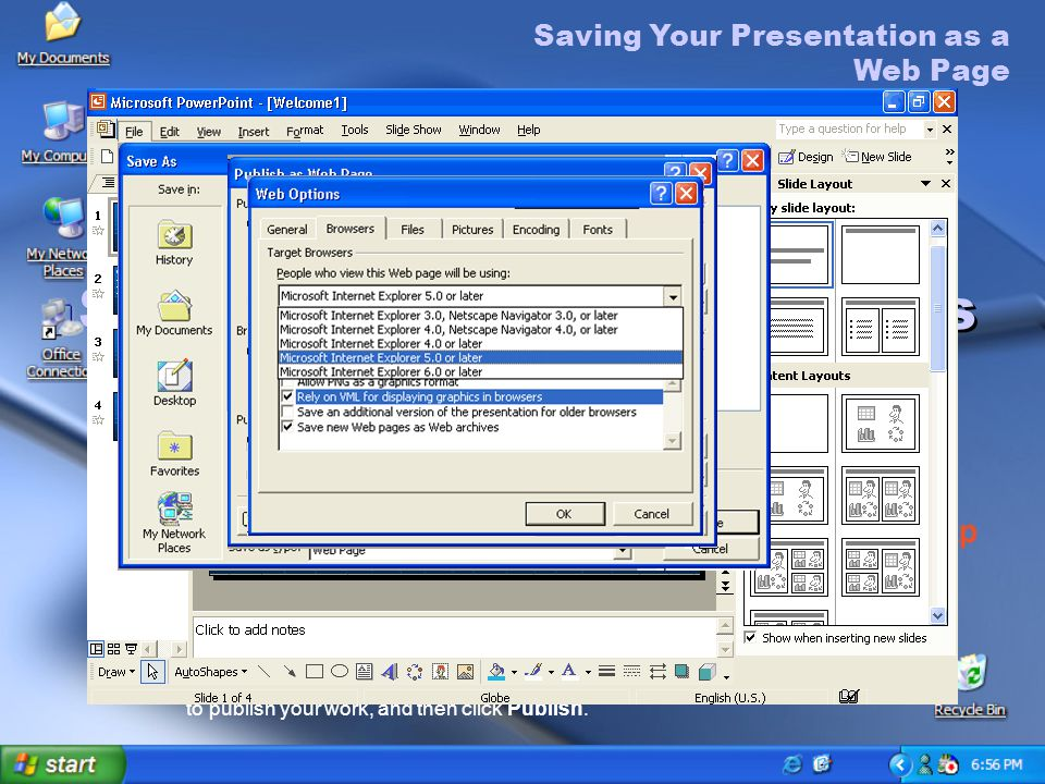 To save your presentation as a Web page 1.With the presentation open in PowerPoint, click Save As Web Page from the File menu.