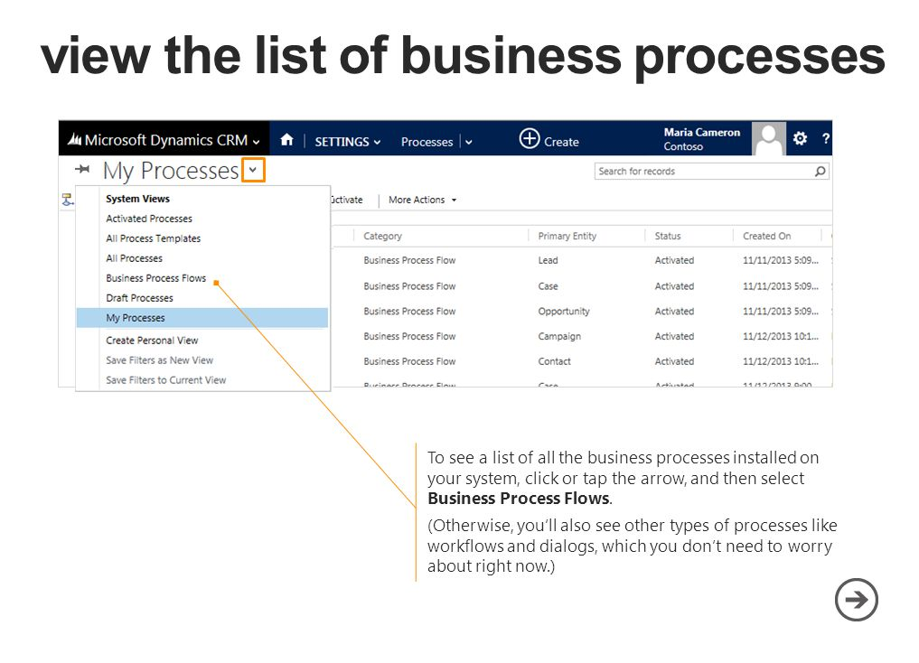 To see a list of all the business processes installed on your system, click or tap the arrow, and then select Business Process Flows.