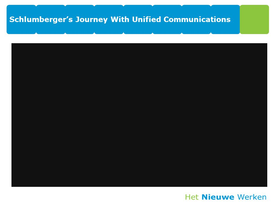 Schlumberger's Journey With Unified Communications 15