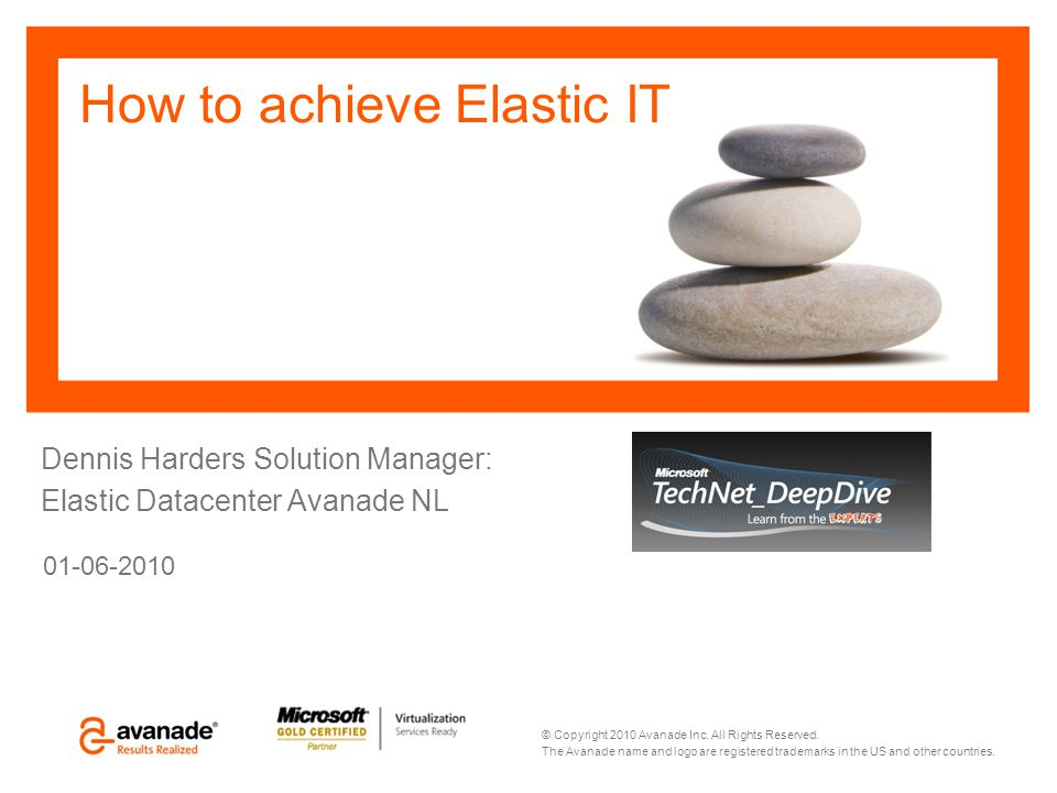 © Copyright 2010 Avanade Inc. All Rights Reserved. The Avanade name and logo are registered trademarks in the US and other countries. How to achieve E
