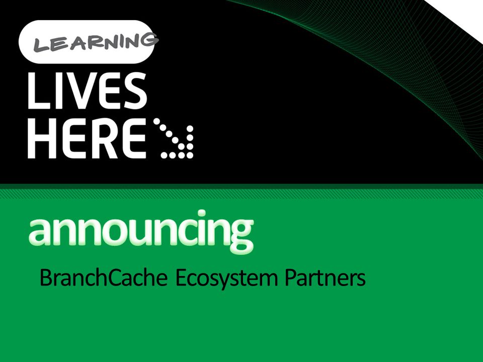 BranchCache Ecosystem Partners