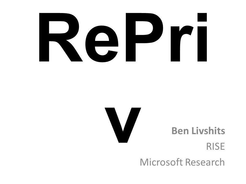 RePri v Ben Livshits RISE Microsoft Research