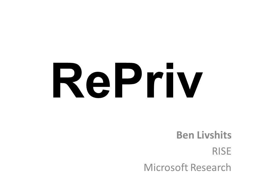RePriv Ben Livshits RISE Microsoft Research