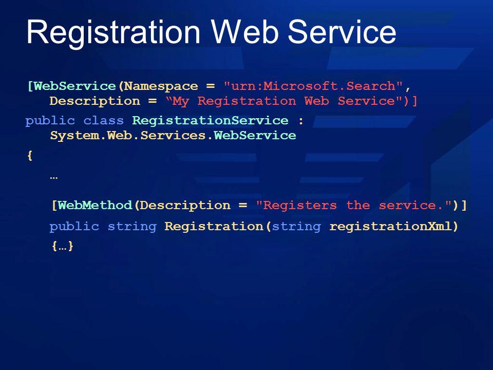 Registration Web Service [WebService(Namespace =