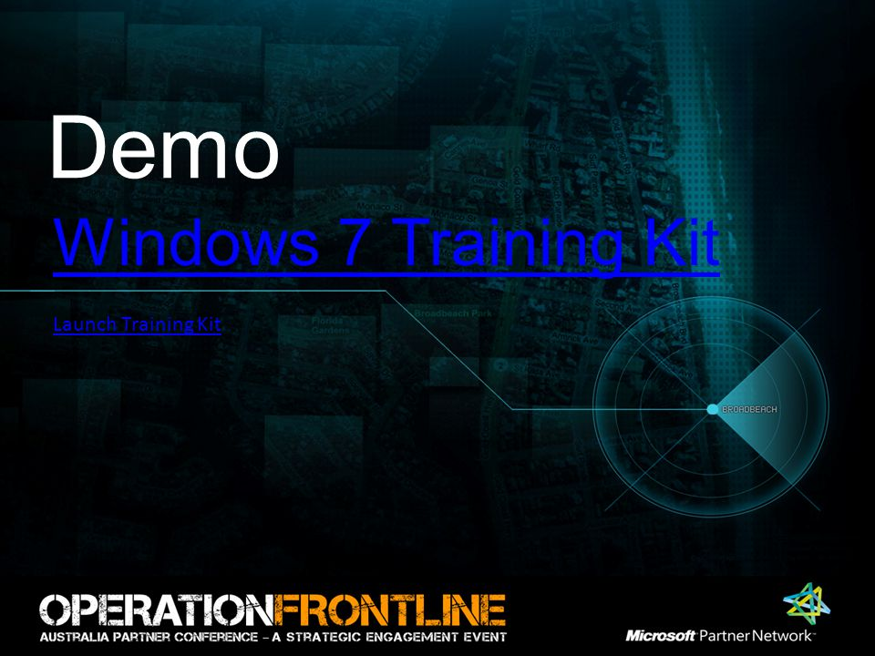 Demo Windows 7 Training Kit Launch Training Kit