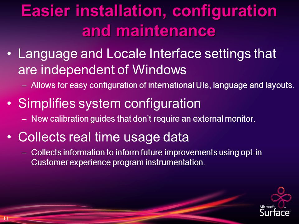 Language and Locale Interface settings that are independent of Windows –Allows for easy configuration of international UIs, language and layouts. Simp