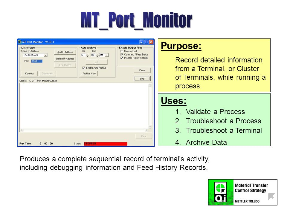 Purpose: Record detailed information from a Terminal, or Cluster of Terminals, while running a process.