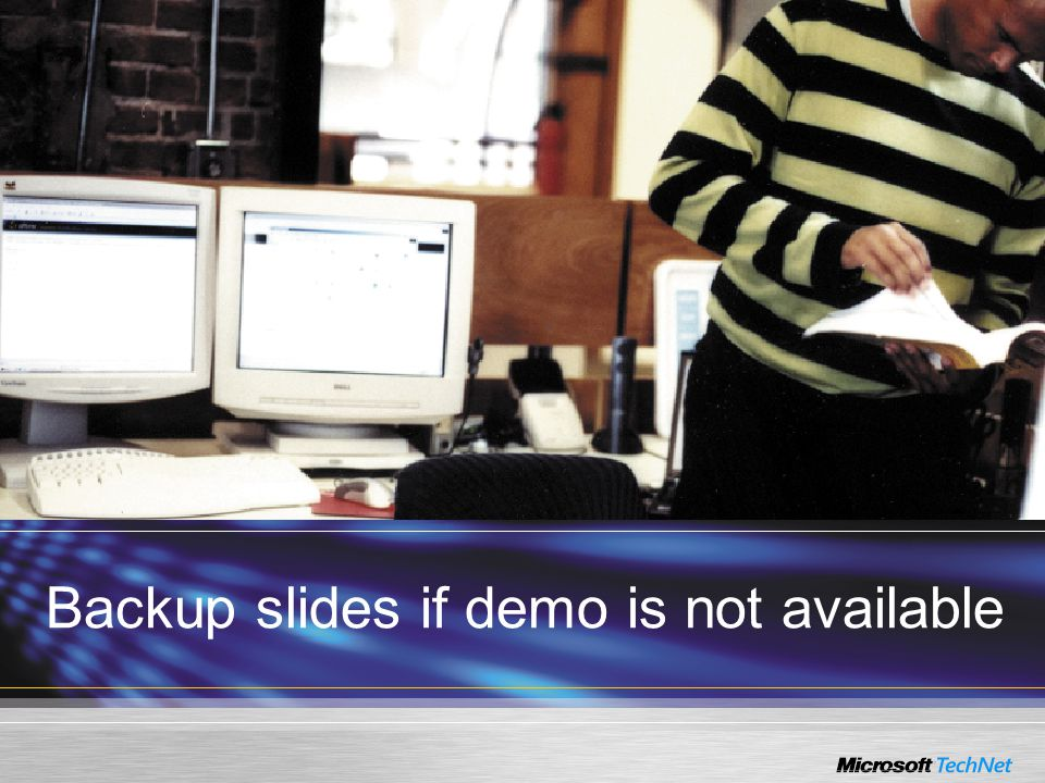 Backup slides if demo is not available