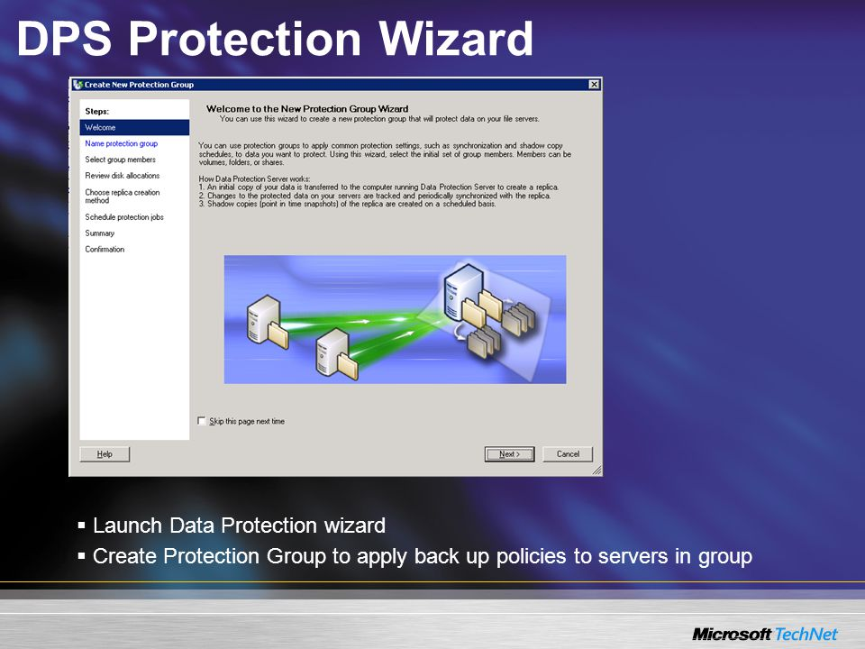 DPS Protection Wizard  Launch Data Protection wizard  Create Protection Group to apply back up policies to servers in group
