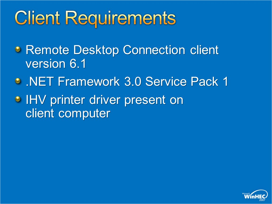 Remote Desktop Connection client version 6.1.NET Framework 3.0 Service Pack 1 IHV printer driver present on client computer