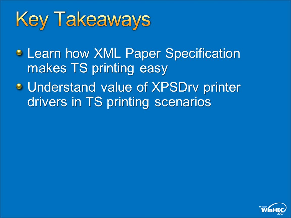 Local printers show up in TS session TS Easy Print is default driver used No other IHV driver required Why was it an issue.