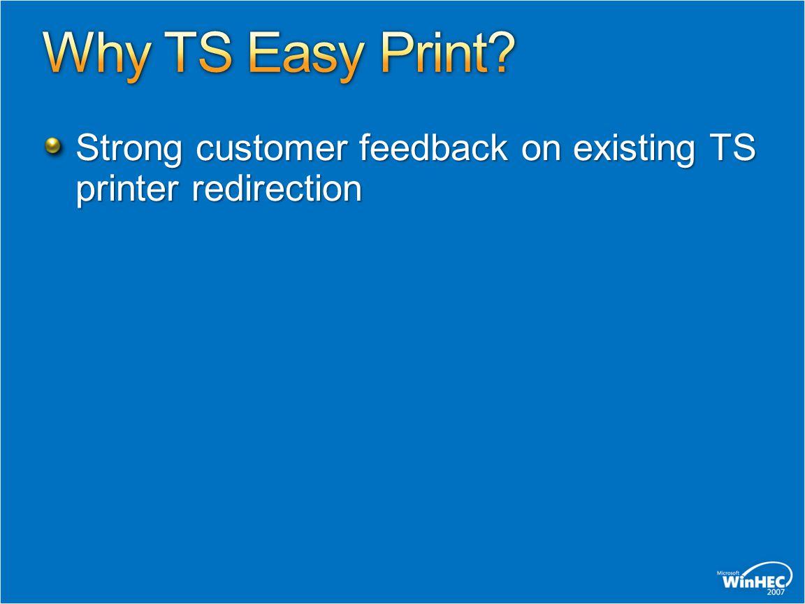 Strong customer feedback on existing TS printer redirection