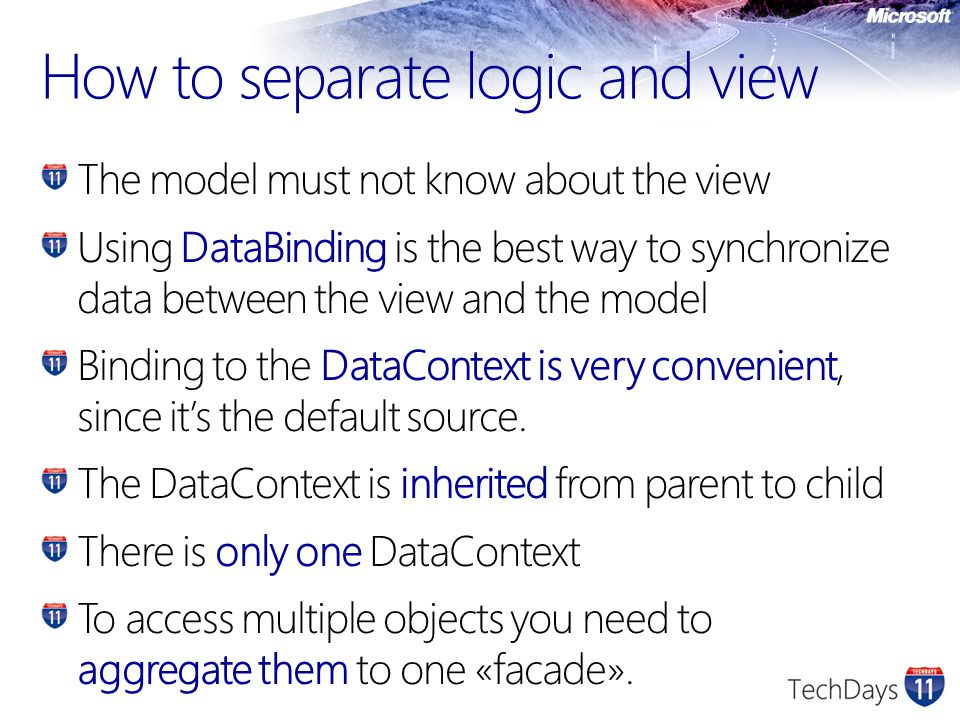How to separate logic and view The model must not know about the view Using DataBinding is the best way to synchronize data between the view and the m