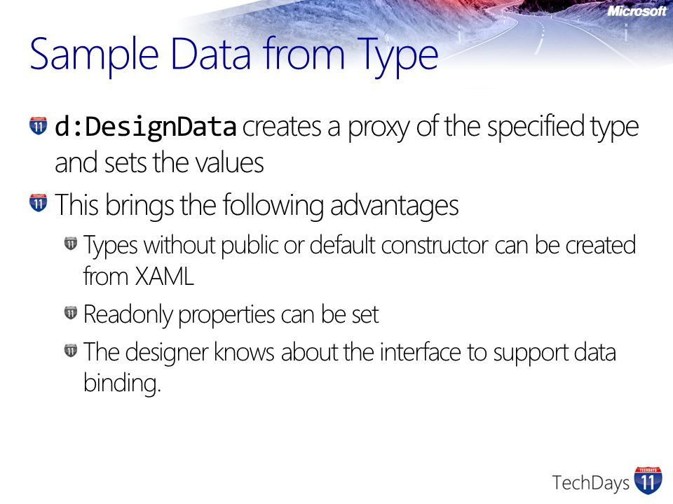 Sample Data from Type d:DesignData creates a proxy of the specified type and sets the values This brings the following advantages Types without public