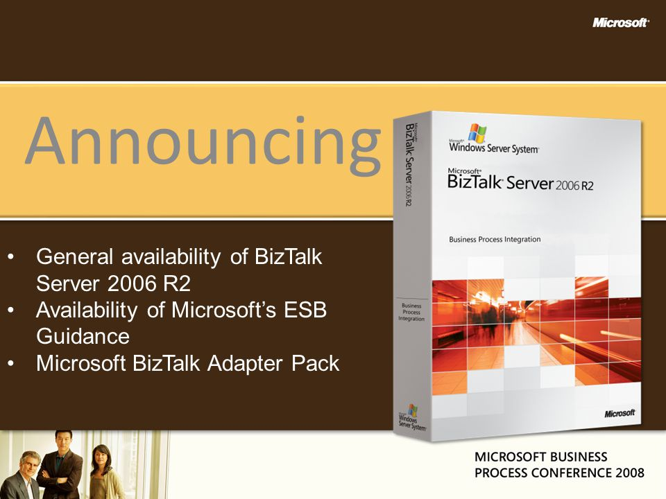 General availability of BizTalk Server 2006 R2 Availability of Microsoft's ESB Guidance Microsoft BizTalk Adapter Pack Announcing