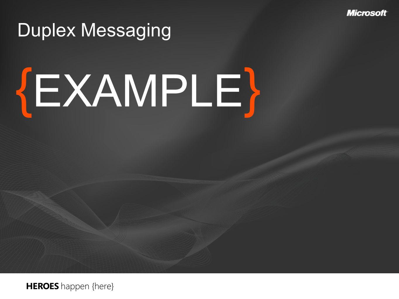 { EXAMPLE } Duplex Messaging