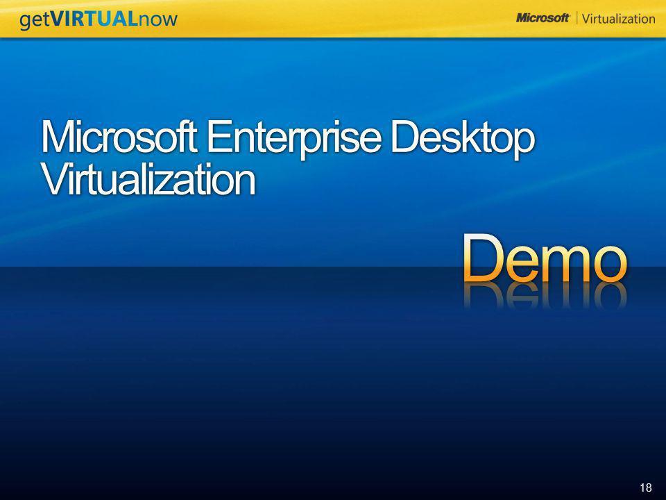 18 Microsoft Enterprise Desktop Virtualization