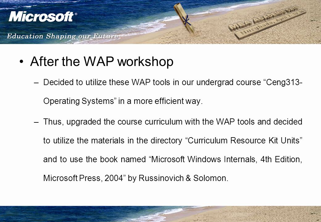 After the WAP workshop –Decided to utilize these WAP tools in our undergrad course Ceng313- Operating Systems in a more efficient way.