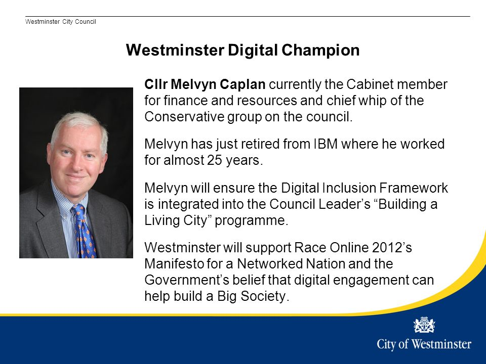Westminster City Council Cllr Melvyn Caplan currently the Cabinet member for finance and resources and chief whip of the Conservative group on the council.