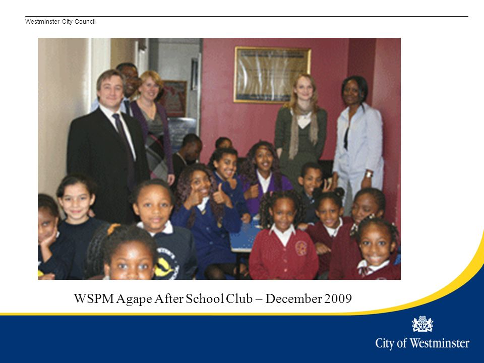 Westminster City Council WSPM Agape After School Club – December 2009