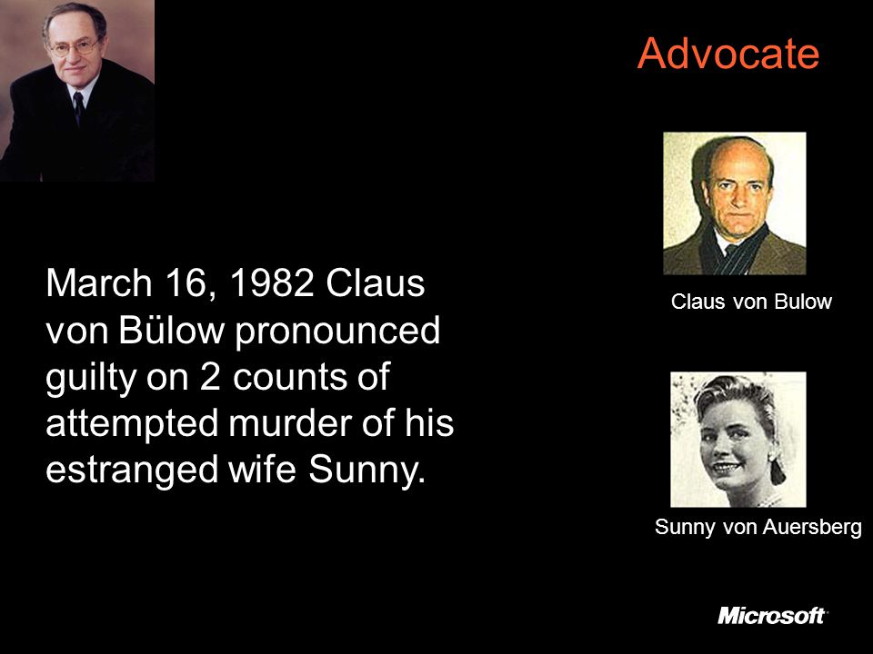 Advocate March 16, 1982 Claus von Bülow pronounced guilty on 2 counts of attempted murder of his estranged wife Sunny.
