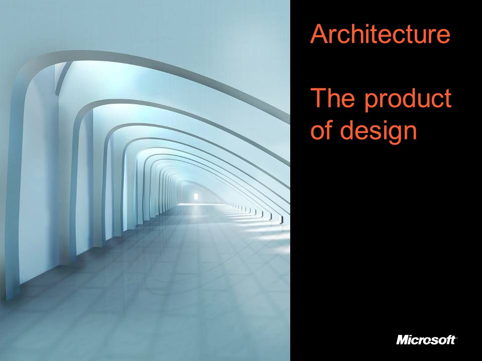 Architecture The product of design