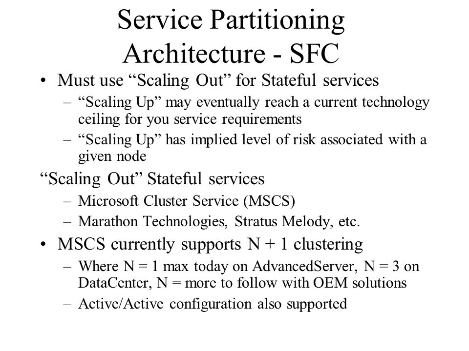 "Service Partitioning Architecture - SFC Must use ""Scaling Out"" for Stateful services –""Scaling Up"" may eventually reach a current technology ceiling f"