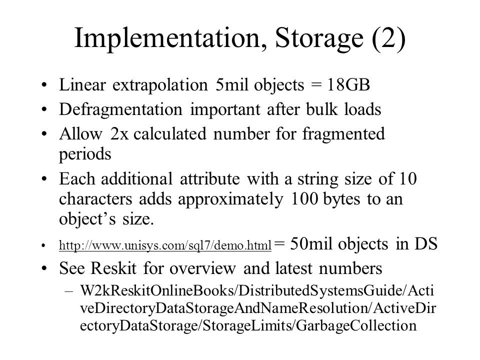 Implementation, Storage (2) Linear extrapolation 5mil objects = 18GB Defragmentation important after bulk loads Allow 2x calculated number for fragmen