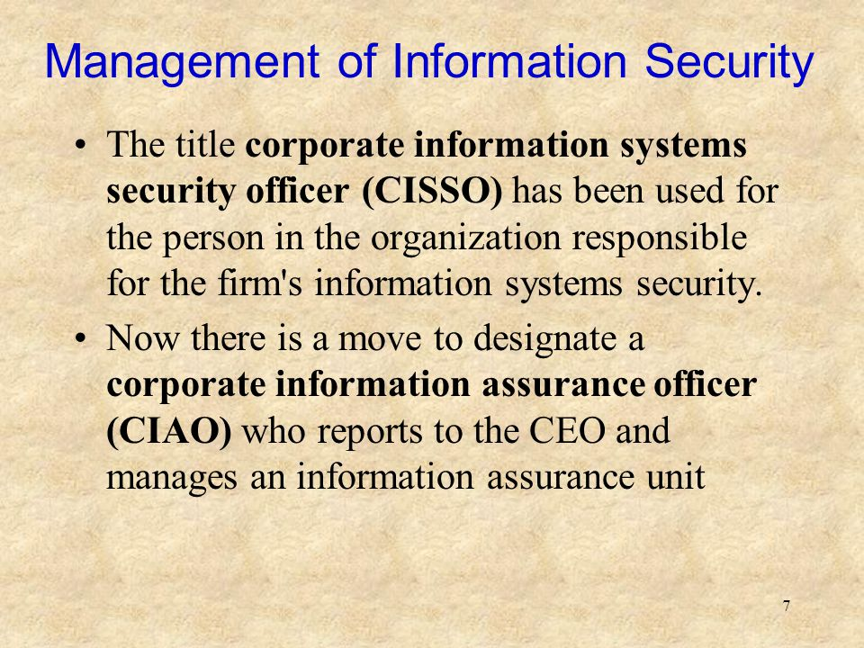 8 INFORMATION SECURITY MANAGEMENT (ISM) ISM consists of four steps: 1.Identifying the threats that can attack the firm s information resources 2.Defining the risks that the threats can impose 3.Establishing an information security policy 4.Implementing controls that address the risks Figure 9.1 illustrates the risk management approach Benchmarks are also used to ensure the integrity of the risk management system