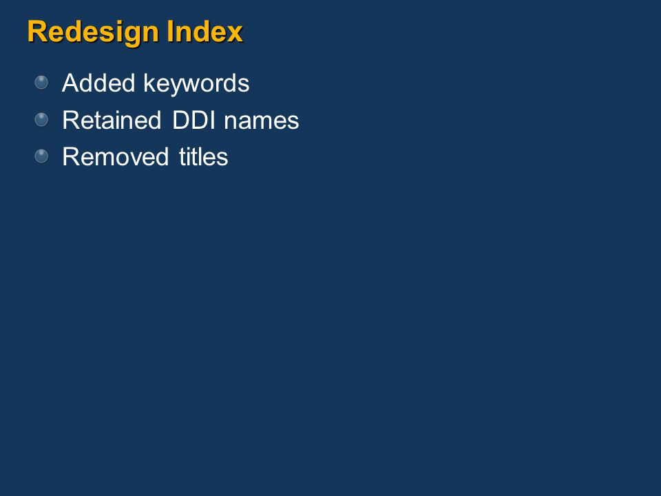 Redesign Index Added keywords Retained DDI names Removed titles