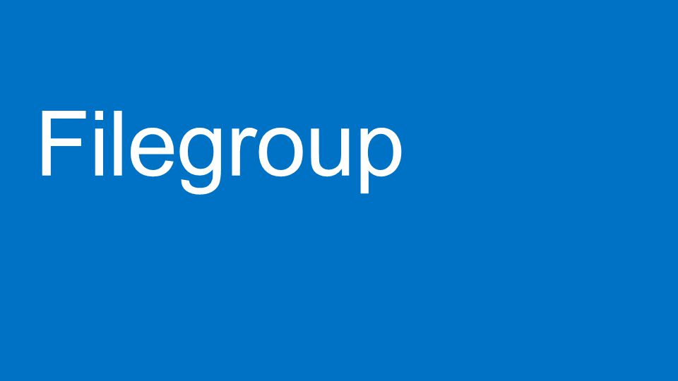 Filegroup