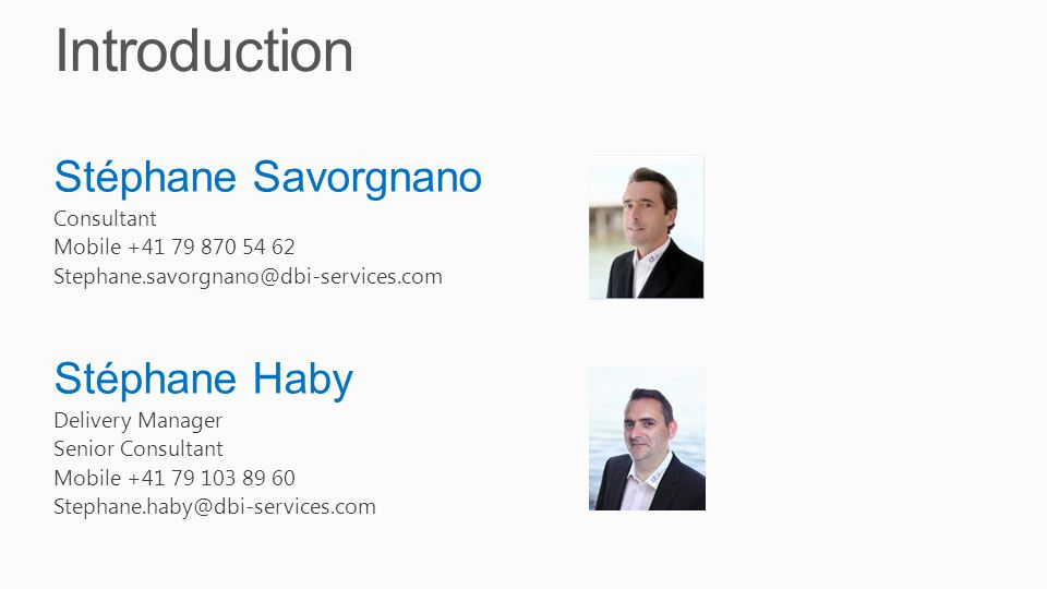 Introduction dbi services Experts At Your Service  30 specialists in IT infrastructure  Certified, experienced, passionate Based In Switzerland  100% self-financed Swiss company  More than CHF 3 mio.