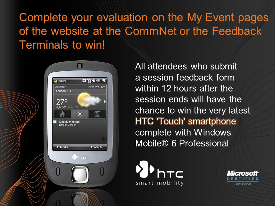 Complete your evaluation on the My Event pages of the website at the CommNet or the Feedback Terminals to win!