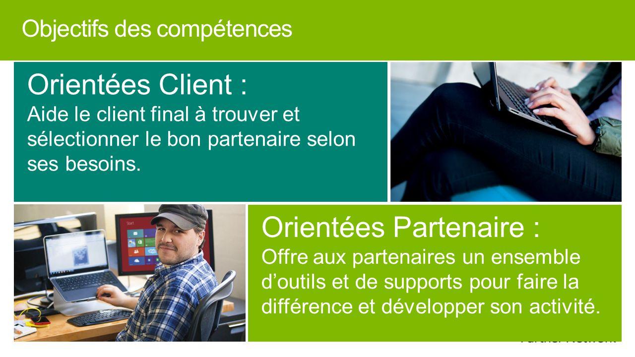 Objectifs des compétences Orientées Client : Aide le client final à trouver et sélectionner le bon partenaire selon ses besoins.