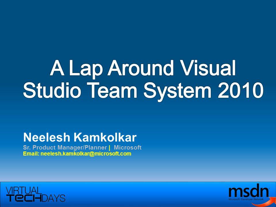 Neelesh Kamkolkar Sr. Product Manager/Planner | Microsoft Email: neelesh.kamkolkar@microsoft.com